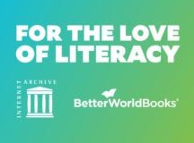 For the Love of Literacy–Better World Books and the Internet Archive Unite to Preserve Millions of Books